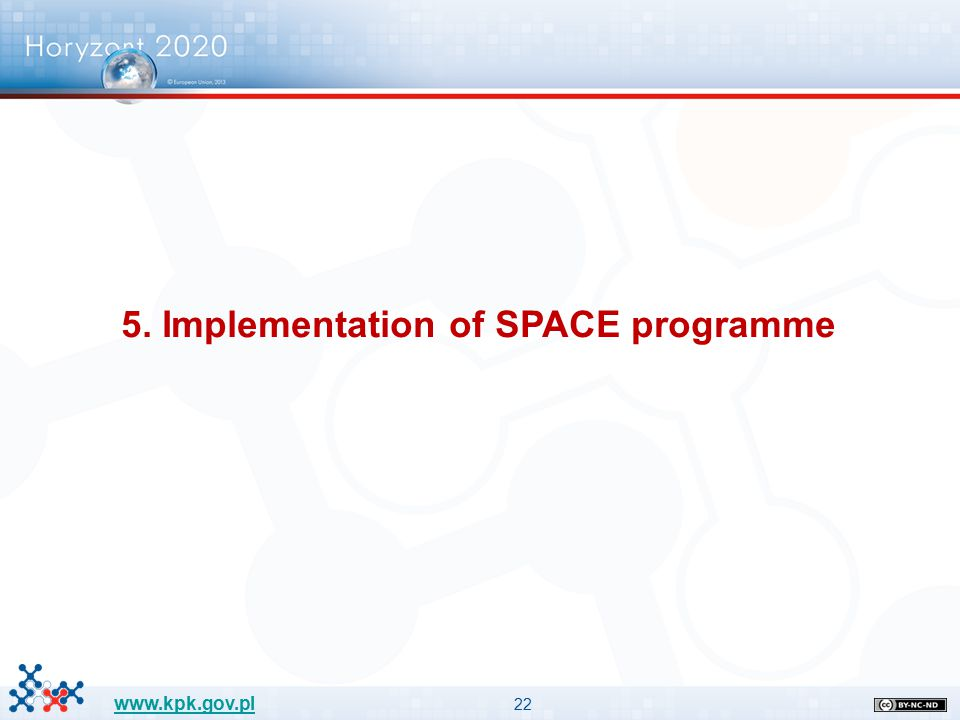 22 www.kpk.gov.pl 5. Implementation of SPACE programme