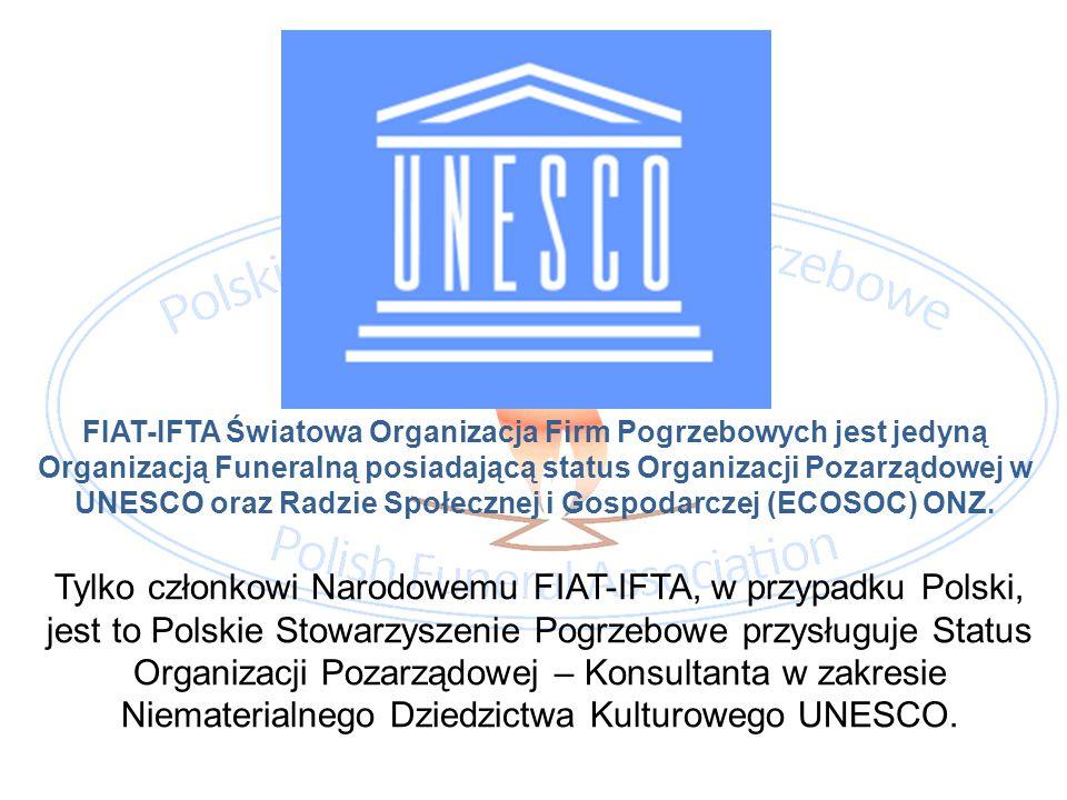FIAT-IFTA Światowa Organizacja Firm Pogrzebowych jest jedyną Organizacją Funeralną posiadającą status Organizacji Pozarządowej w UNESCO oraz Radzie Sp