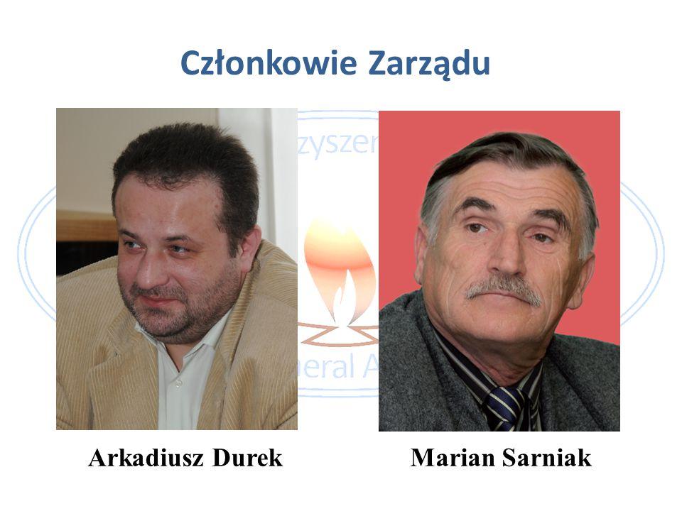 Członkowie Zarządu Arkadiusz DurekMarian Sarniak