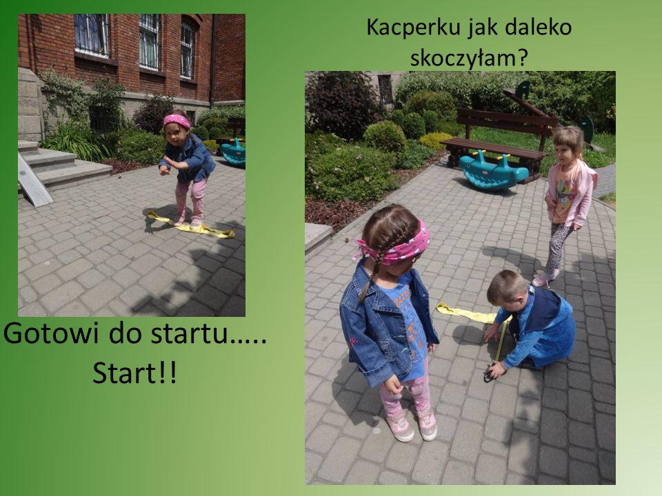 Gotowi do startu….. Start!! Kacperku jak daleko skoczyłam?