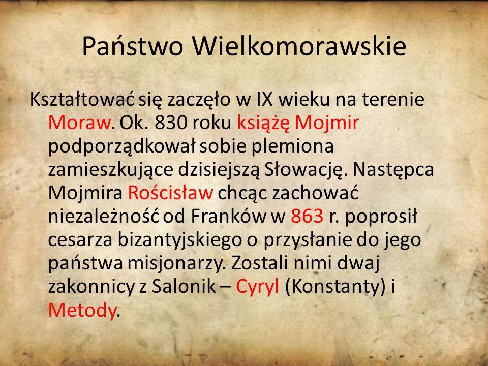 Państwo Wielkomorawskie Kształtować się zaczęło w IX wieku na terenie Moraw.