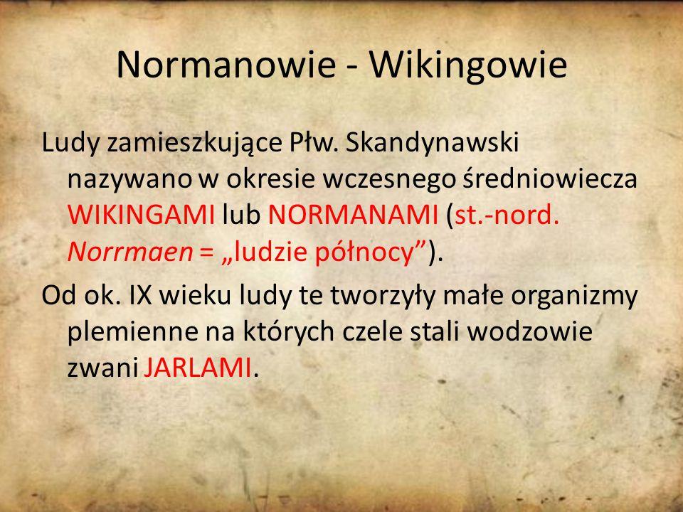 Normanowie - Wikingowie Ludy zamieszkujące Płw.