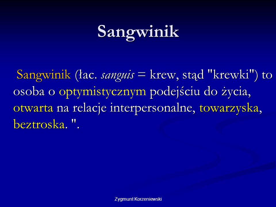 Sangwinik Sangwinik (łac. sanguis = krew, stąd
