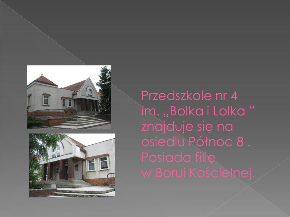 """Przedszkole nr 4 im. """"Bolka i Lolka """" znajduje się na osiedlu Północ 8. Posiada filię w Borui Kościelnej."""