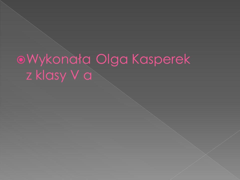 Wykonała Olga Kasperek z klasy V a