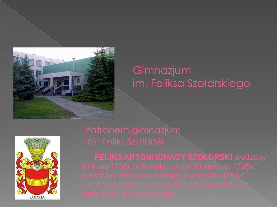 FELIKS ANTONI IGNACY SZOŁDRSKI urodzony 30 maja 1736r. w Kórniku, zmarł 20 sierpnia 1795r. w Kórniku. Został pochowany 3 września 1795 r. w kościele p