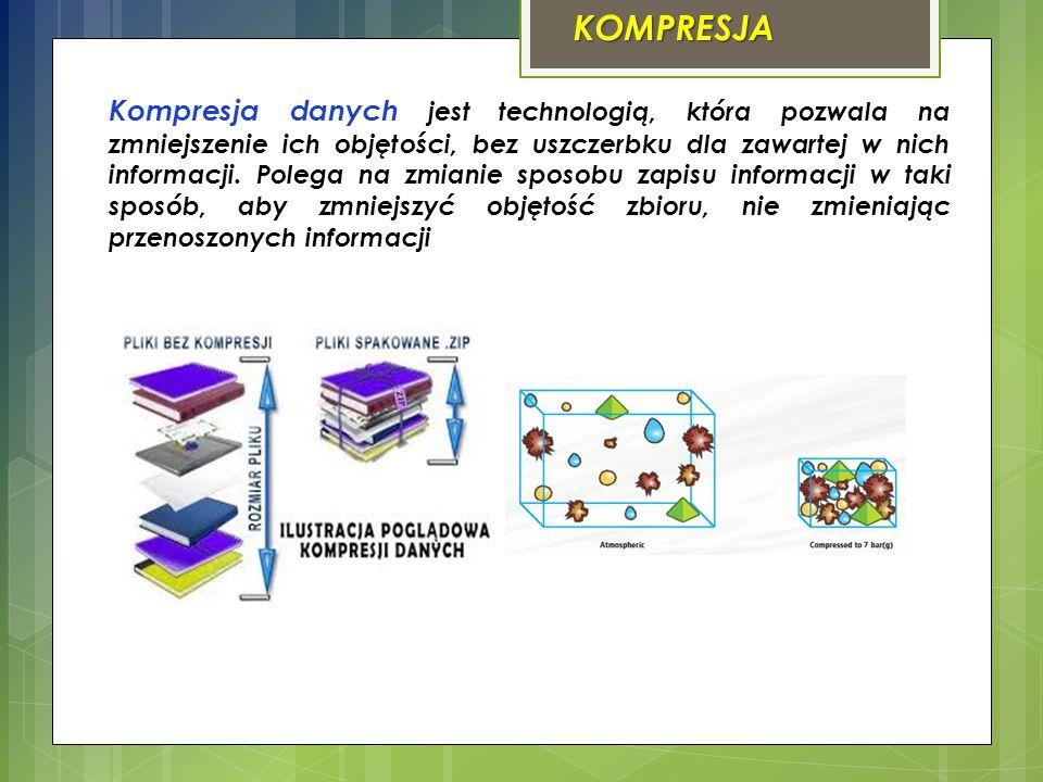 KOMPRESJA Kompresja danych jest technologią, która pozwala na zmniejszenie ich objętości, bez uszczerbku dla zawartej w nich informacji. Polega na zmi