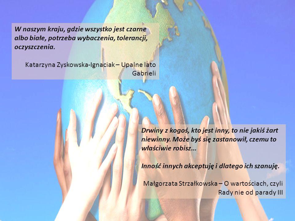 W naszym kraju, gdzie wszystko jest czarne albo białe, potrzeba wybaczenia, tolerancji, oczyszczenia. Katarzyna Zyskowska-Ignaciak – Upalne lato Gabri