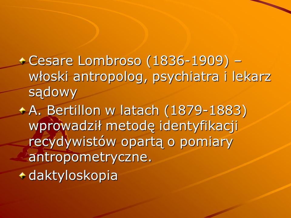 Cesare Lombroso (1836-1909) – włoski antropolog, psychiatra i lekarz sądowy A.