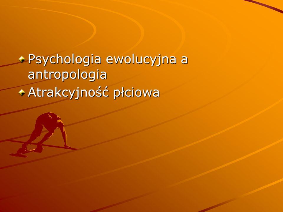Psychologia ewolucyjna a antropologia Atrakcyjność płciowa