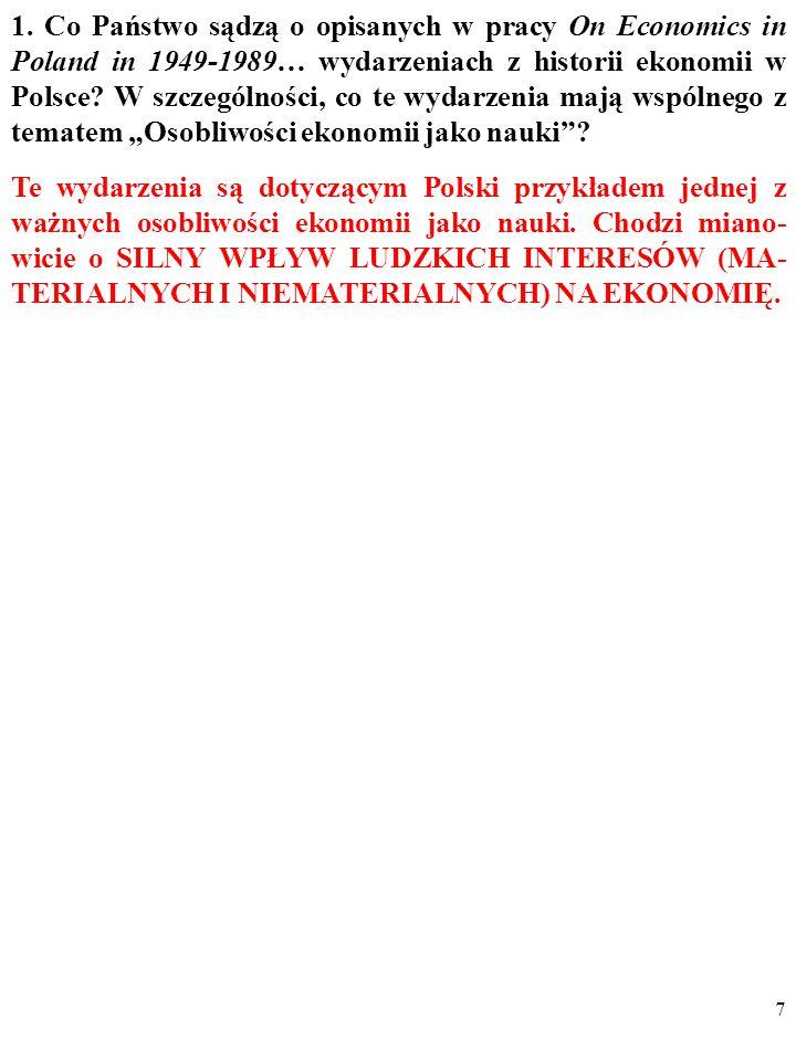 6 1. Co Państwo sądzą o opisanych w pracy On Economics in Poland in 1949-1989… wydarzeniach z historii ekonomii w Polsce? W szczególności, CO TE WYDAR
