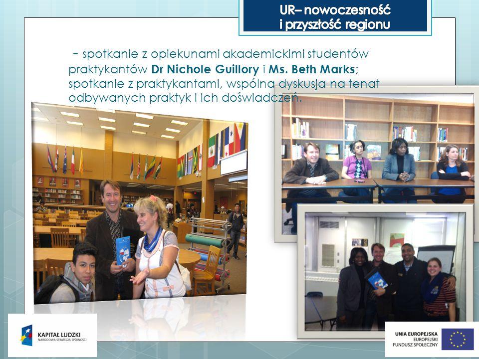 - spotkanie z opiekunami akademickimi studentów praktykantów Dr Nichole Guillory i Ms.