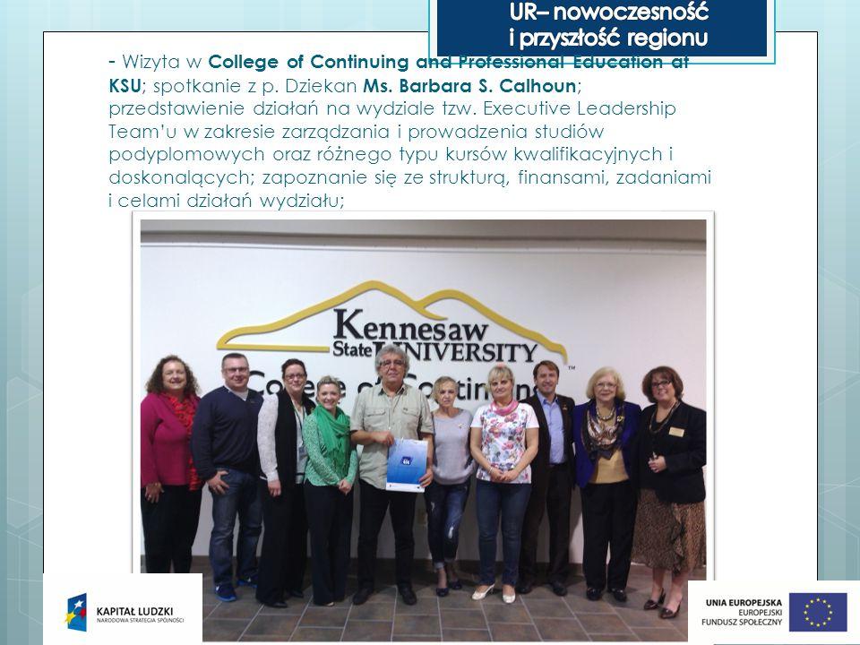 - Wizyta w College of Continuing and Professional Education at KSU ; spotkanie z p. Dziekan Ms. Barbara S. Calhoun ; przedstawienie działań na wydzial