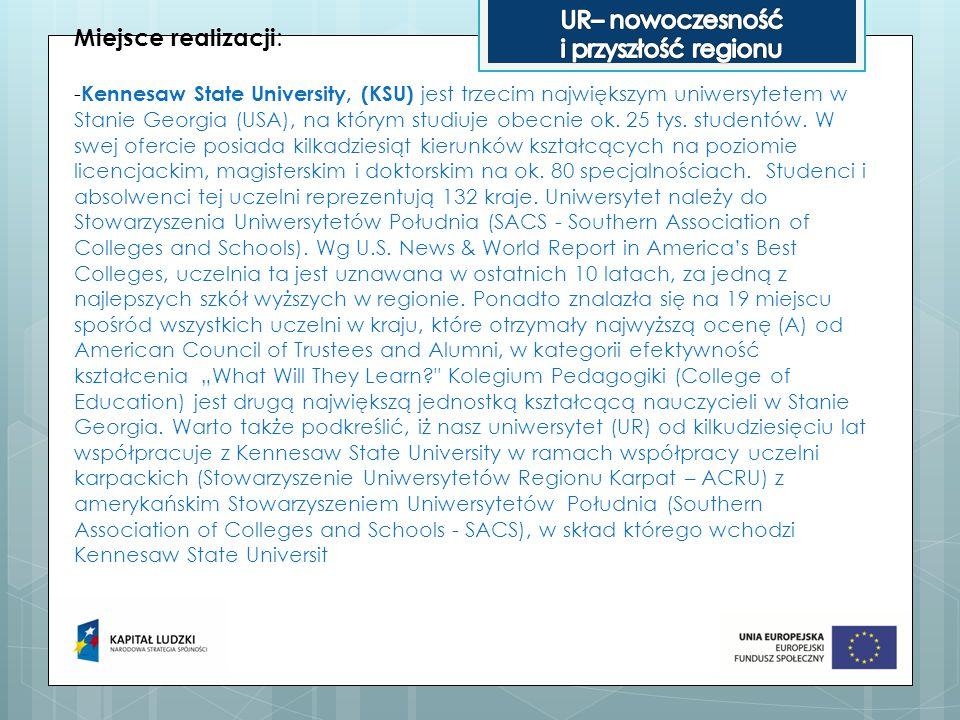 Miejsce realizacji : - Kennesaw State University, (KSU) jest trzecim największym uniwersytetem w Stanie Georgia (USA), na którym studiuje obecnie ok.