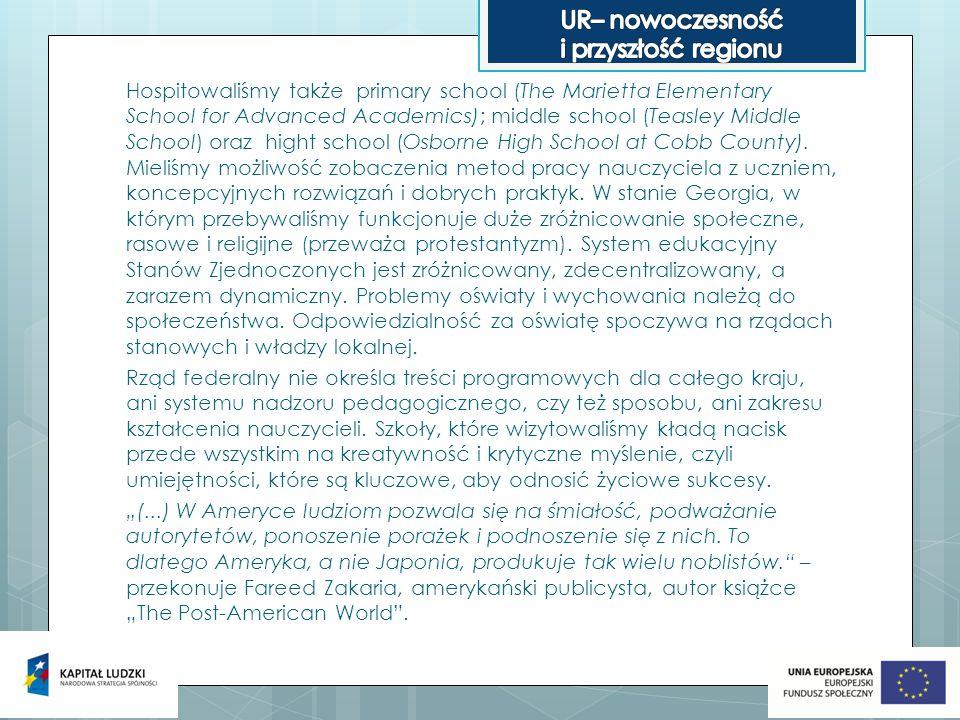 Hospitowaliśmy także primary school (The Marietta Elementary School for Advanced Academics); middle school (Teasley Middle School) oraz hight school (