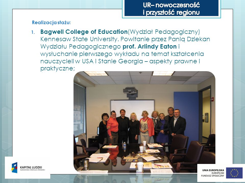 Realizacja stażu: 1. Bagwell College of Education (Wydział Pedagogiczny) Kennesaw State University.
