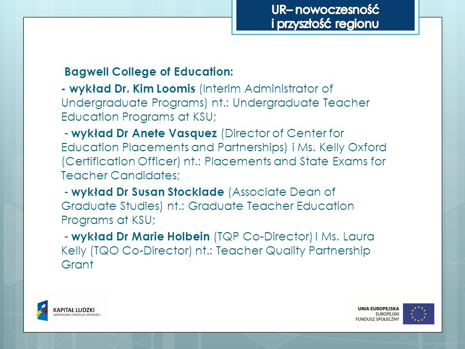 - Wykład dra Sławomira Rębisza dla pracowników College'u Continuing and Professional Education at KSU nt.