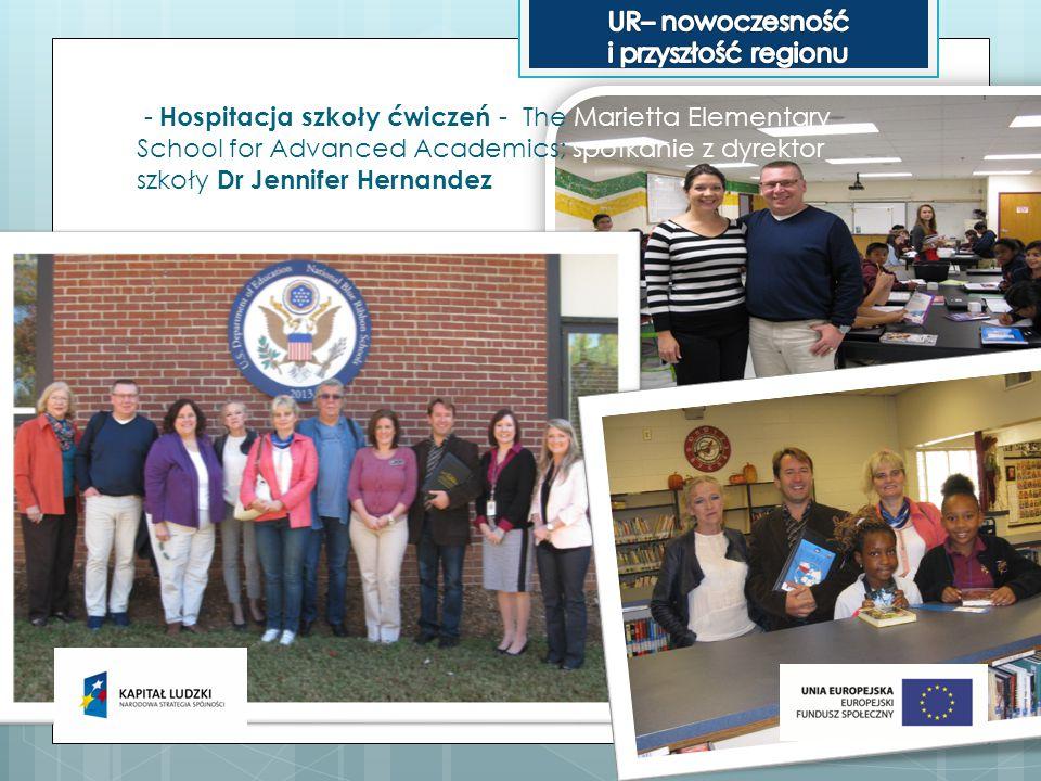 - Hospitacja szkoły ćwiczeń - The Marietta Elementary School for Advanced Academics; spotkanie z dyrektor szkoły Dr Jennifer Hernandez
