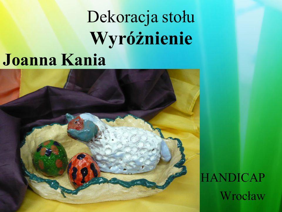 Dekoracja stołu Wyróżnienie Teresa Witkowska Wojcieszów