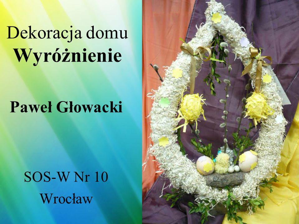 Dekoracja domu Wyróżnienie Katarzyna Plucińska Milicz