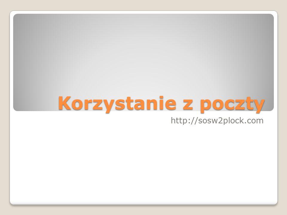 Korzystanie z poczty http://sosw2plock.com