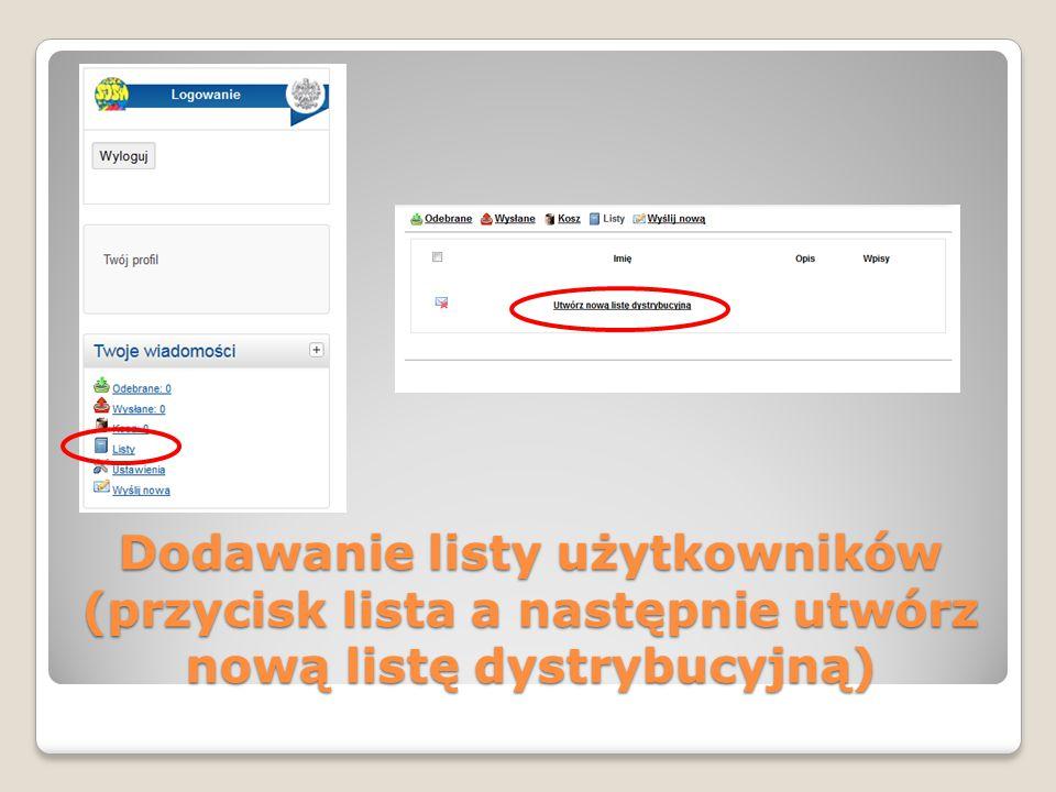 Dodawanie listy użytkowników (przycisk lista a następnie utwórz nową listę dystrybucyjną)