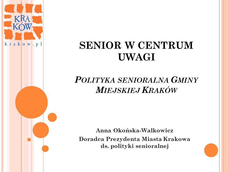 K RAKÓW AKTYWNYM UCZESTNIKIEM EUROPEJSKIEJ POLITYKI SENIORALNEJ Kraków sygnatariuszem Deklaracji Dublińskiej 2013, dotyczącej udzielenia poparcia dla inicjatyw na rzecz budowania Europy przyjaznej osobom starszym w długofalowej perspektywie do roku 2020.