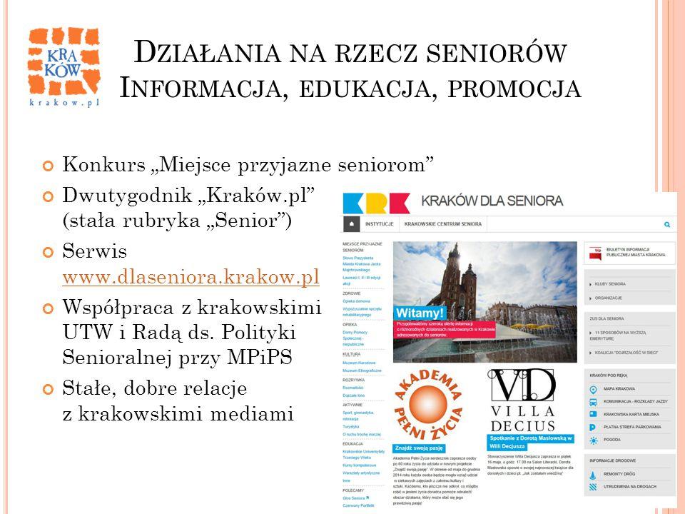 """D ZIAŁANIA NA RZECZ SENIORÓW I NFORMACJA, EDUKACJA, PROMOCJA Konkurs """"Miejsce przyjazne seniorom"""" Dwutygodnik """"Kraków.pl"""" (stała rubryka """"Senior"""") Ser"""