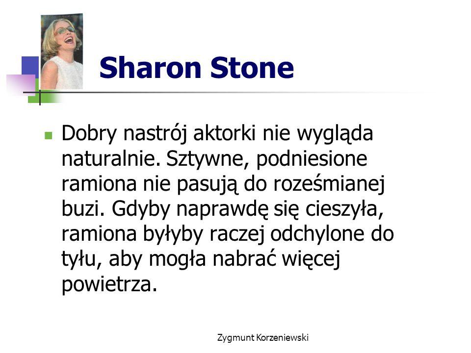Sharon Stone Dobry nastrój aktorki nie wygląda naturalnie.