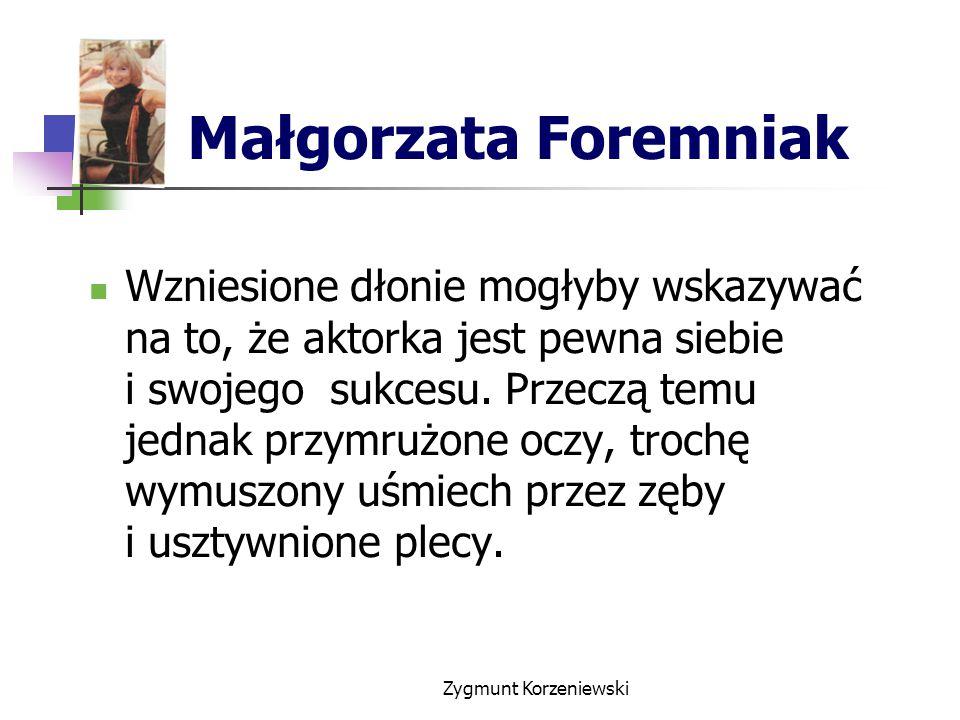 Małgorzata Foremniak Wzniesione dłonie mogłyby wskazywać na to, że aktorka jest pewna siebie i swojego sukcesu.