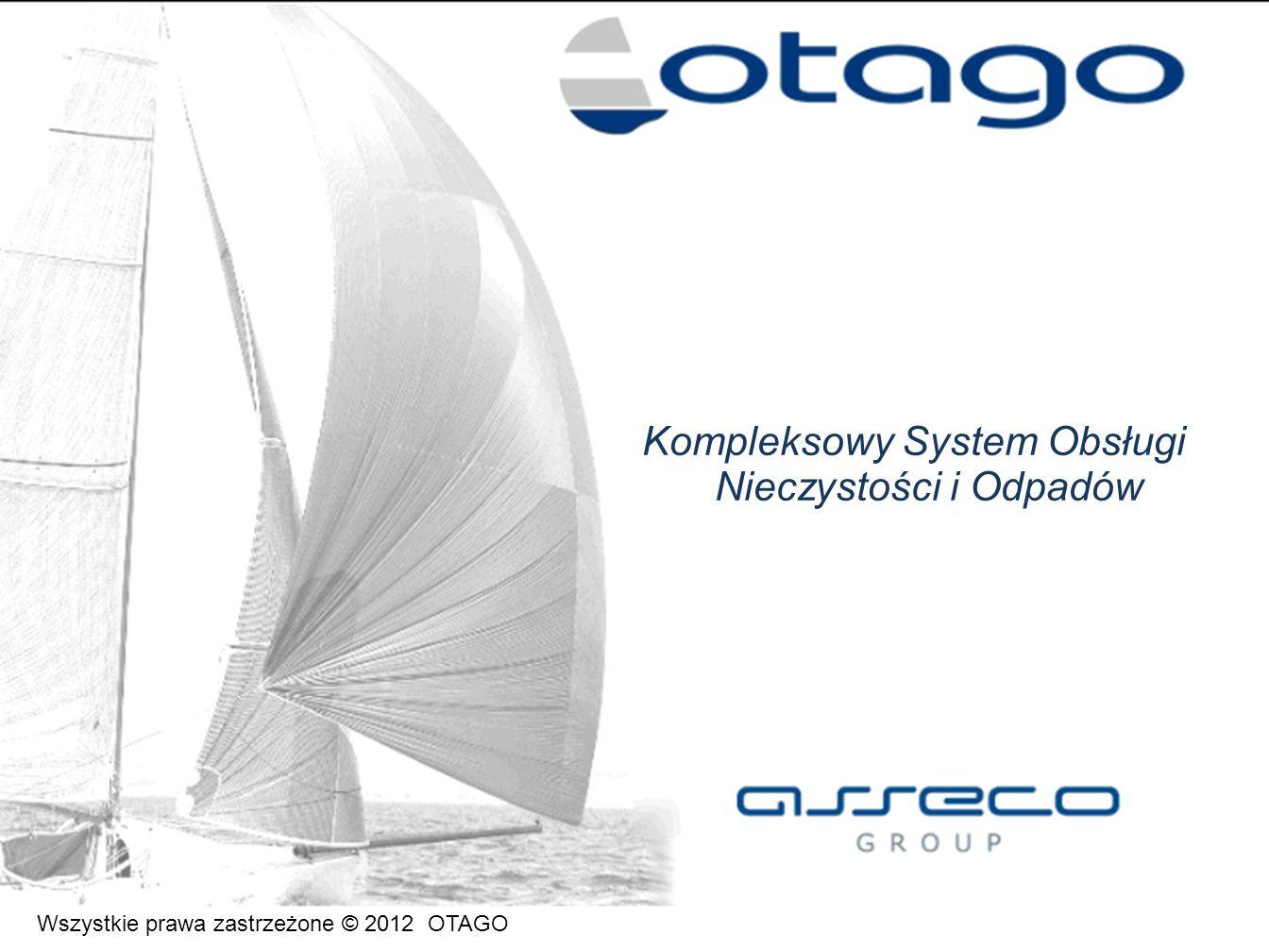 Kompleksowy System Obsługi Nieczystości i Odpadów Wszystkie prawa zastrzeżone © 2012 OTAGO
