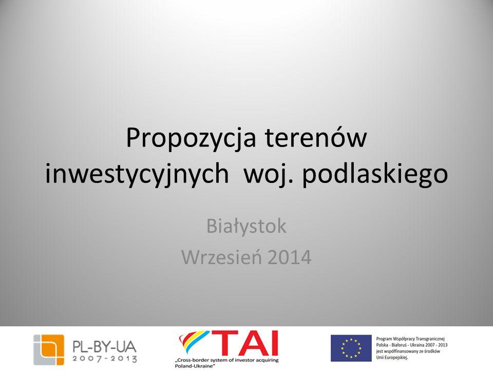Propozycja terenów inwestycyjnych woj. podlaskiego Białystok Wrzesień 2014