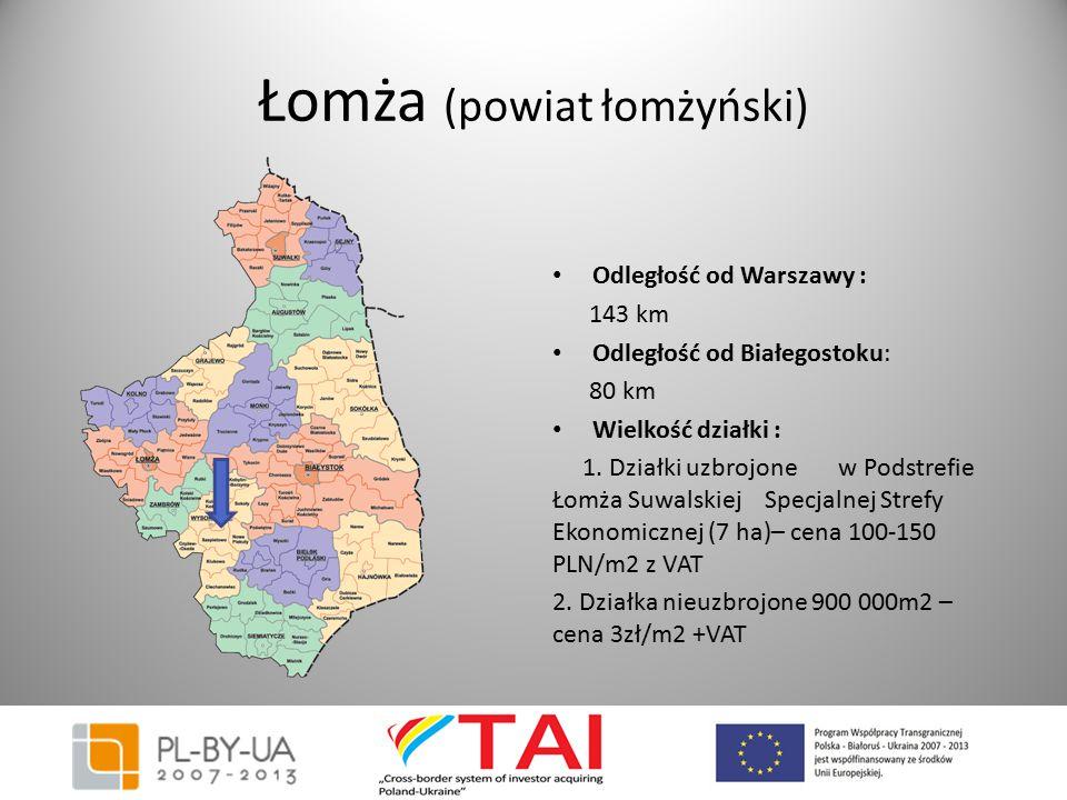 Łomża (powiat łomżyński) Odległość od Warszawy : 143 km Odległość od Białegostoku: 80 km Wielkość działki : 1. Działki uzbrojone w Podstrefie Łomża Su