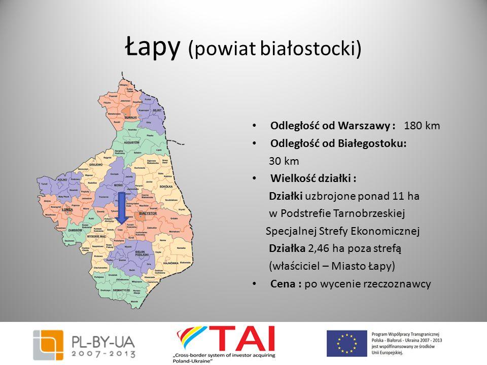 Łapy (powiat białostocki) Odległość od Warszawy : 180 km Odległość od Białegostoku: 30 km Wielkość działki : Działki uzbrojone ponad 11 ha w Podstrefi