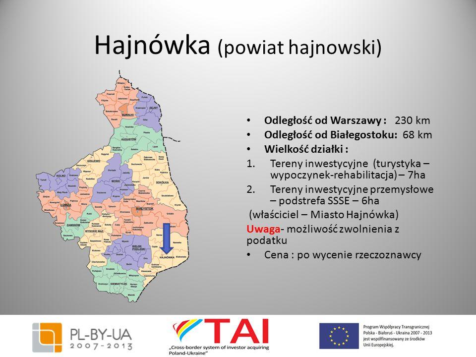 Hajnówka (powiat hajnowski) Odległość od Warszawy : 230 km Odległość od Białegostoku: 68 km Wielkość działki : 1.Tereny inwestycyjne (turystyka – wypo