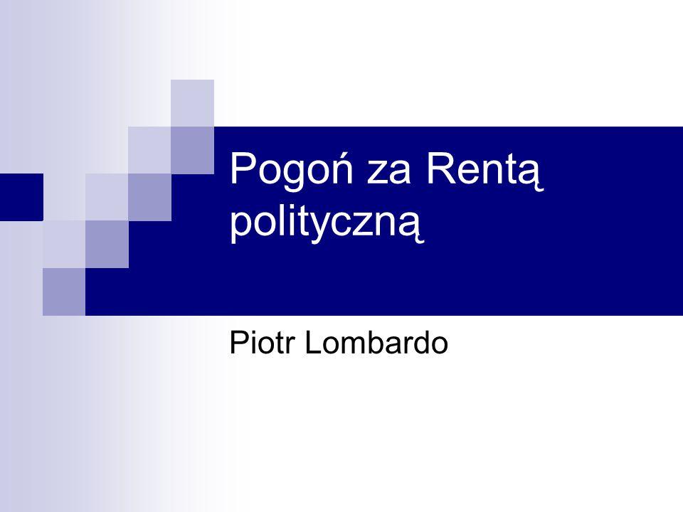 Pogoń za Rentą polityczną Piotr Lombardo