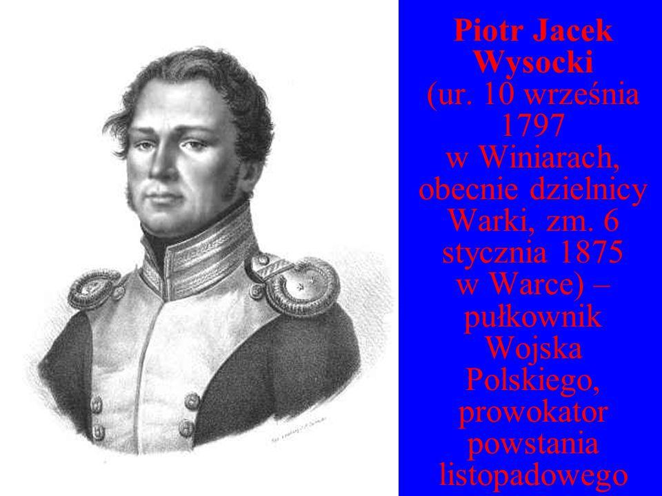 Piotr Jacek Wysocki (ur. 10 września 1797 w Winiarach, obecnie dzielnicy Warki, zm. 6 stycznia 1875 w Warce) – pułkownik Wojska Polskiego, prowokator