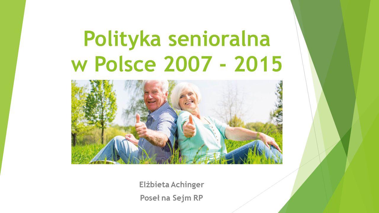 Pierwsza po 1989 roku spójna koncepcja polityki dotyczącej osób starszych  Przed objęciem przez PO władzy działania związane z seniorami były rozproszone i realizowało je kilka różnych podmiotów.