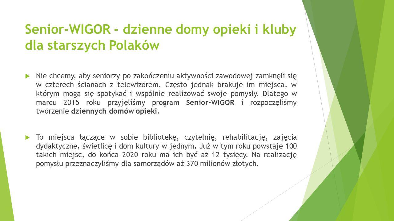 Senior-WIGOR - dzienne domy opieki i kluby dla starszych Polaków  Nie chcemy, aby seniorzy po zakończeniu aktywności zawodowej zamknęli się w czterech ścianach z telewizorem.