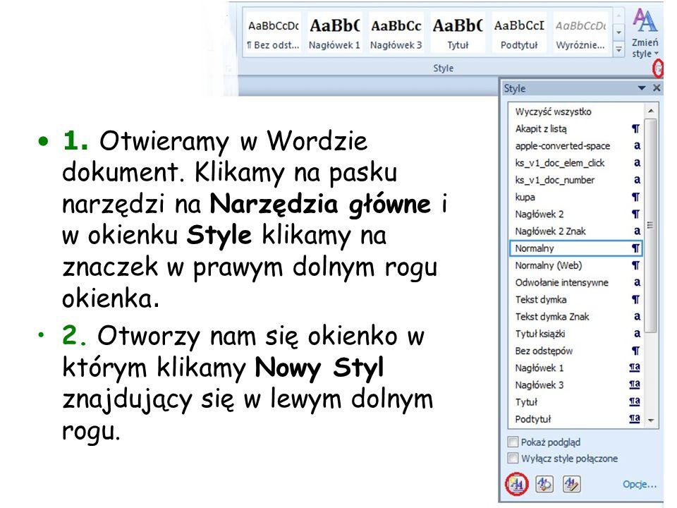 1. Otwieramy w Wordzie dokument. Klikamy na pasku narzędzi na Narzędzia główne i w okienku Style klikamy na znaczek w prawym dolnym rogu okienka. 2. O