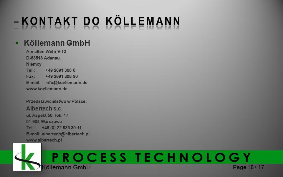 Köllemann GmbH Page 18 / 17  Köllemann GmbH Am alten Wehr 9-12 D-53518 Adenau Niemcy Tel.:+49 2691 308 0 Fax:+49 2691 308 90 E-mail:info@koellemann.d