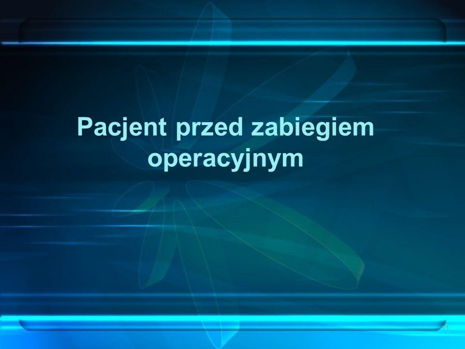 71 Pacjent przed zabiegiem operacyjnym