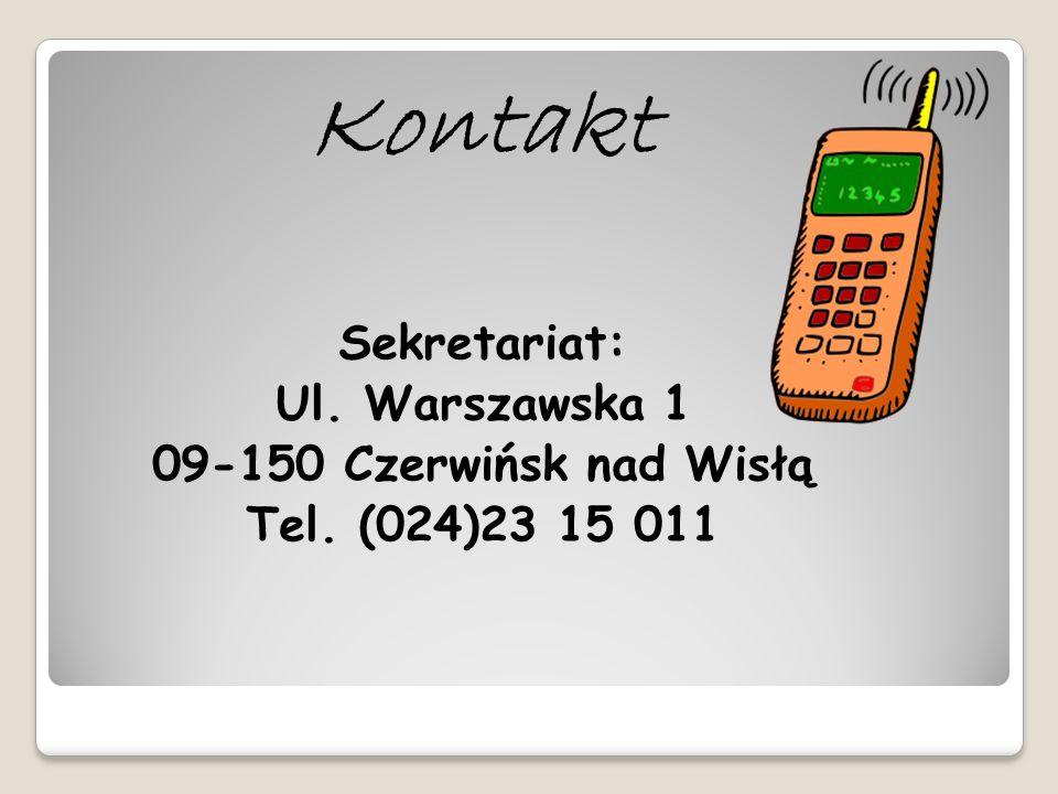 Kontakt Sekretariat: Ul. Warszawska 1 09-150 Czerwińsk nad Wisłą Tel. (024)23 15 011