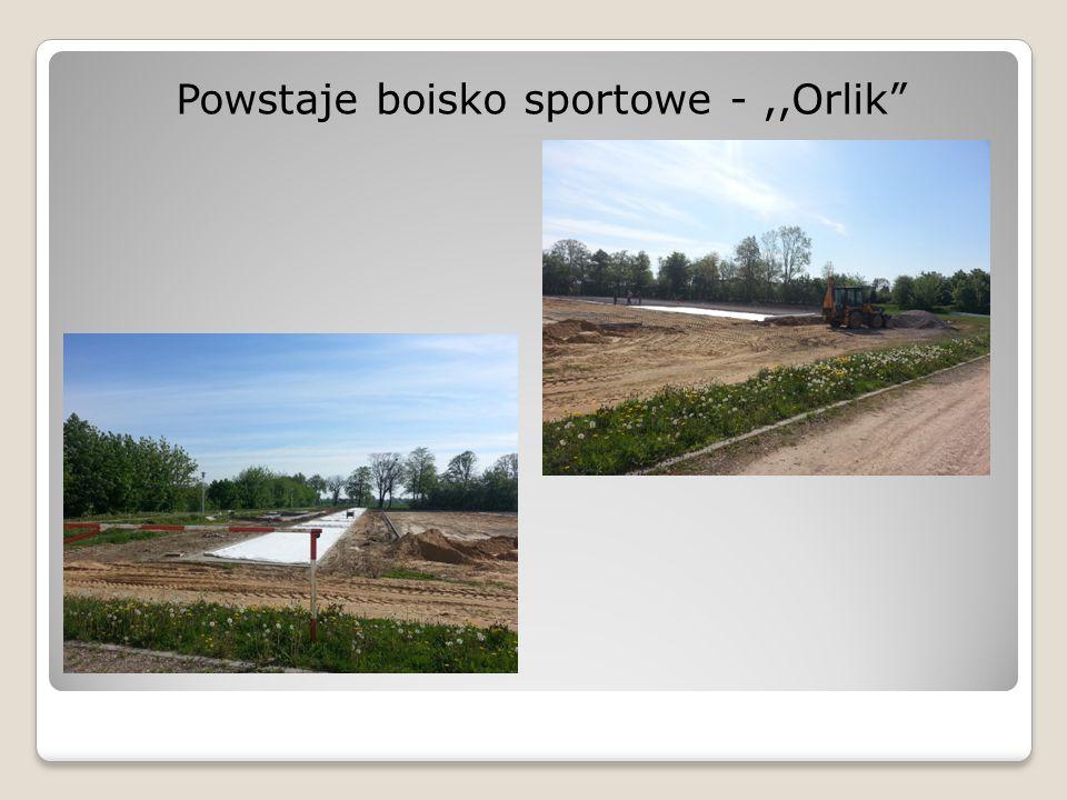 Powstaje boisko sportowe -,,Orlik