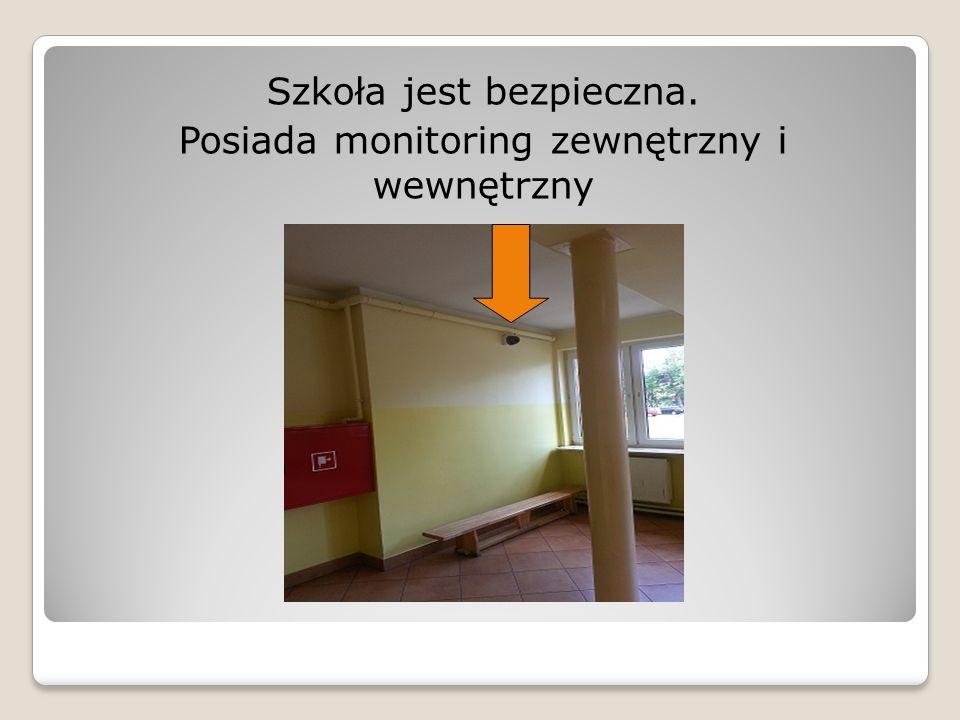 Szkoła jest bezpieczna. Posiada monitoring zewnętrzny i wewnętrzny