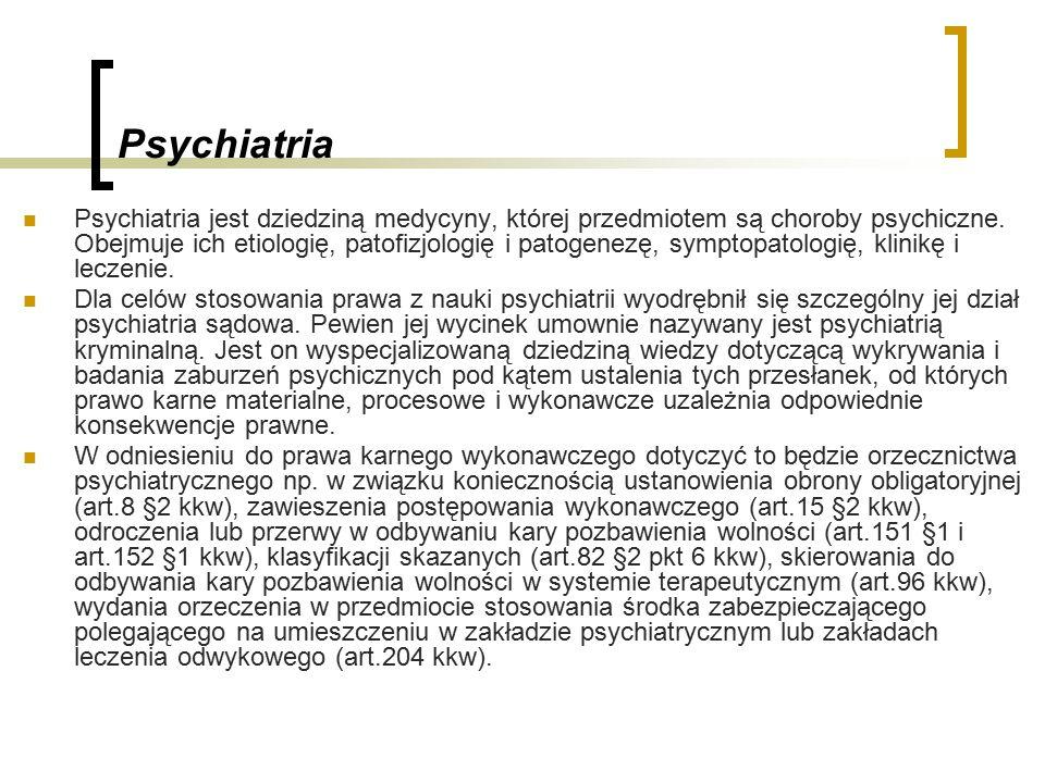 Psychiatria Psychiatria jest dziedziną medycyny, której przedmiotem są choroby psychiczne.
