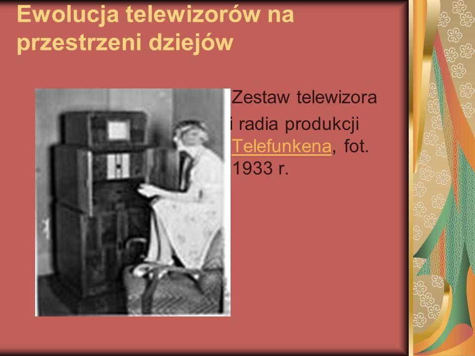 Ewolucja telewizorów na przestrzeni dziejów Zestaw telewizora i radia produkcji Telefunkena, fot. 1933 r. Telefunkena