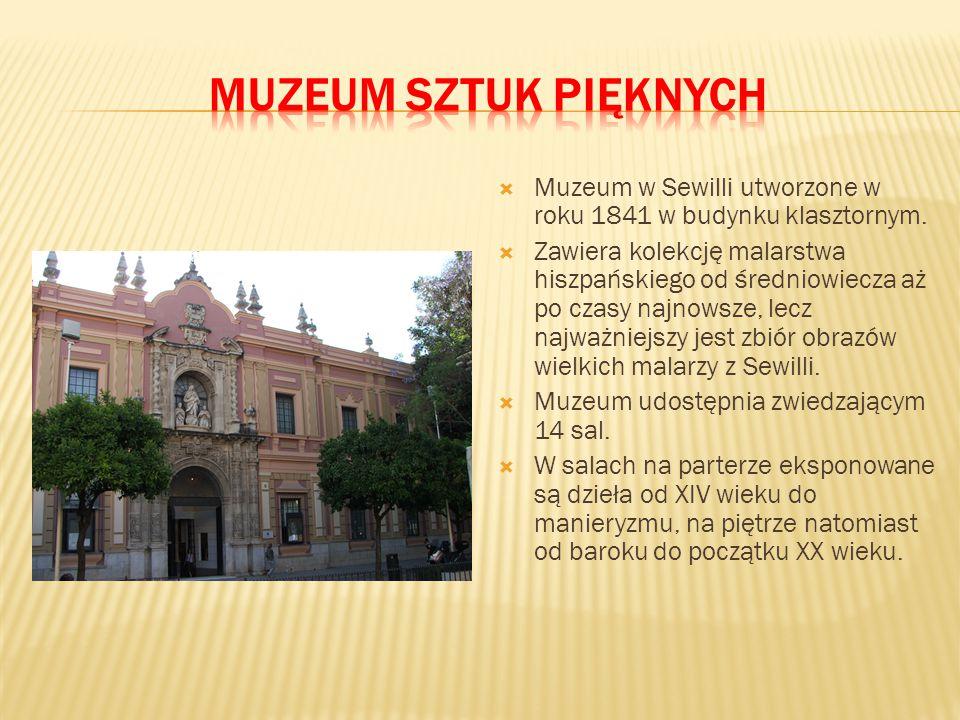  Muzeum w Sewilli utworzone w roku 1841 w budynku klasztornym.