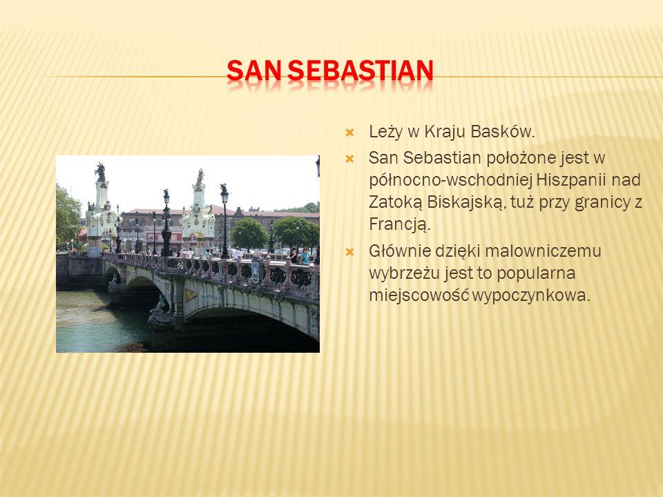  Leży w Kraju Basków.  San Sebastian położone jest w północno-wschodniej Hiszpanii nad Zatoką Biskajską, tuż przy granicy z Francją.  Głównie dzięk