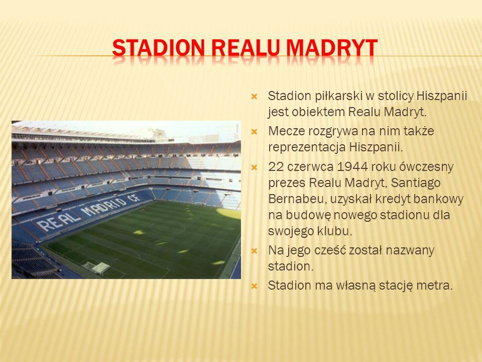  Stadion piłkarski w stolicy Hiszpanii jest obiektem Realu Madryt.  Mecze rozgrywa na nim także reprezentacja Hiszpanii.  22 czerwca 1944 roku ówcz